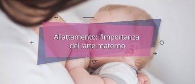 Allattamento: l'importanza del latte materno
