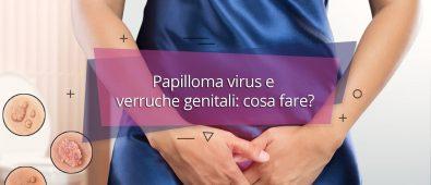 Papilloma virus e verruche genitali: cosa fare?