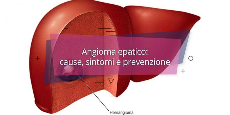 Angioma epatico: cause, sintomi e prevenzione
