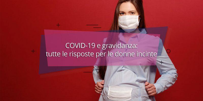 COVID-19 e gravidanza: tutte le risposte per le donne incinte